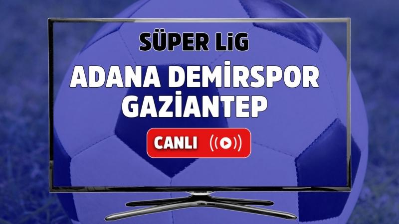 Adana Demirspor – Gaziantep Canlı maç izle