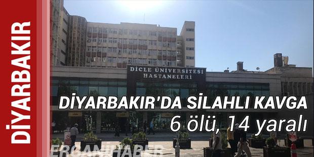 Diyarbakır Silvan'da silahlı kavga 6 ölü 14 yaralı