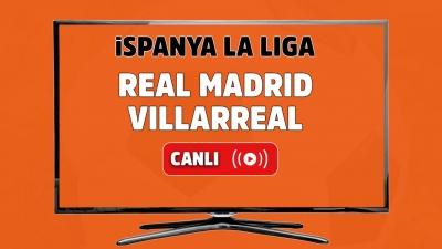 Real Madrid-Villarreal Canlı maç izle